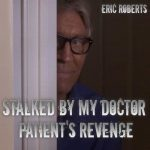 stalked by my doctor patients revenge