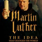 martin luther the idea that changed the world