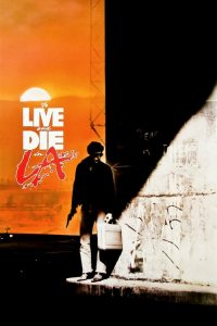 to live and die in l a