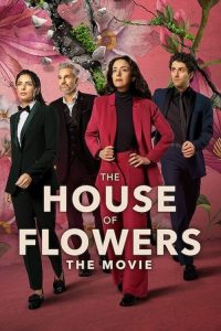 the house of flowers the movie